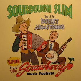 Sourdough Slim - Live from the Strawberry Music Festival.